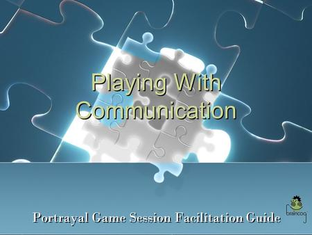 Playing With Communication Portrayal Game Session Facilitation Guide.
