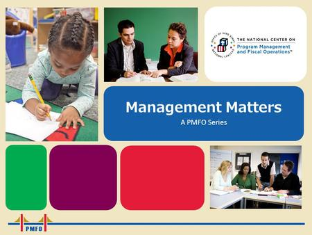 Management Matters A PMFO Series. Cost Allocation National Center on Program Management and Fiscal Operations (PMFO)