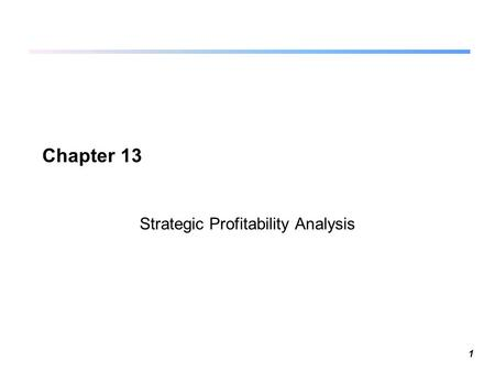 1 Chapter 13 Strategic Profitability Analysis. 2 What is Strategy? Strategy describes how an organization matches its own capabilities with the opportunities.