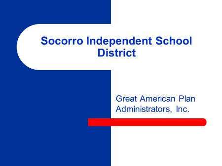 Socorro Independent School District Great American Plan Administrators, Inc.