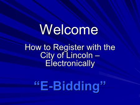 "Welcome How to Register with the City of Lincoln – Electronically ""E-Bidding"""