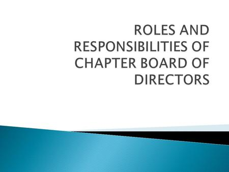  Act as Executive Officer of the chapter;  Assist the chapter to meet the goals of ANAC and the chapter;  Facilitate communication and a collaborative.