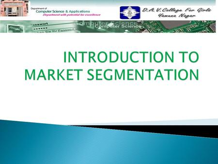  MARKET SEGMENTATION MARKET SEGMENTATION  TYPES OF MARKETS TYPES OF MARKETS  BUSINESS MARKET BUSINESS MARKET  GOVERNMENT MARKET GOVERNMENT MARKET.