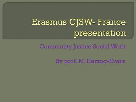 Community Justice Social Work By prof. M. Herzog-Evans.