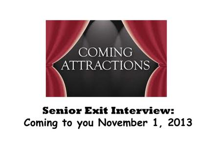 Senior Exit Interview: Coming to you November 1, 2013.
