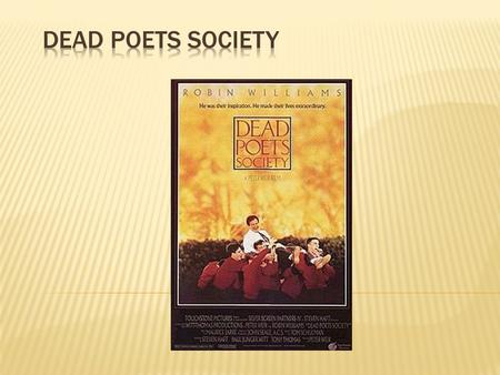 a literary analysis of the conformity in dead poets society Dead poet's society - an analysis  hearts and fight conformity and the expectations of society  that keating was part of the dead poets society, and.