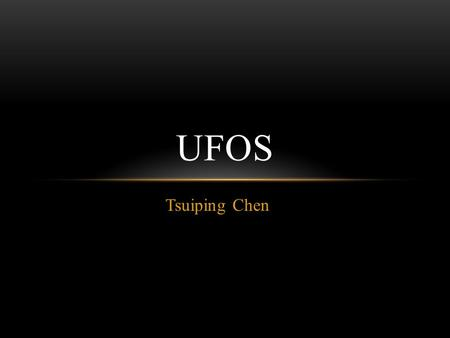 Tsuiping Chen UFOS. FIRST PARAGRAPH--<strong>WORDS</strong> AND PHRASES UFO: Uunidentified Flying Object Associate…with Pertain to: to have connection Atmosphere: air.