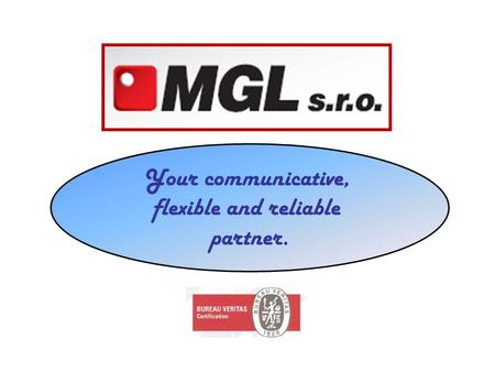 Your communicative, flexible and reliable partner.