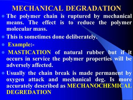 MECHANICAL DEGRADATION