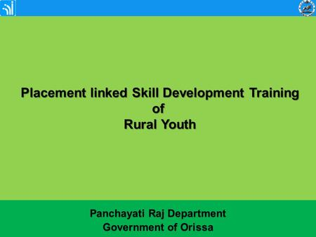 Placement linked Skill Development Training of Rural Youth Placement linked Skill Development Training of Rural Youth Panchayati Raj Department Government.