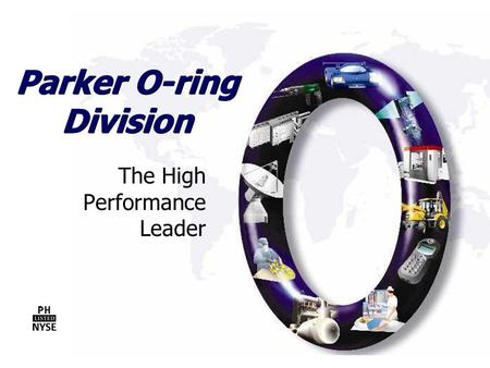 Parker O-ring Division The High Performance Leader.