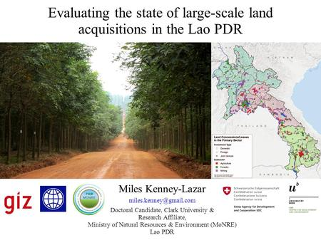 Miles Kenney-Lazar Doctoral Candidate, Clark University & Research Affiliate, Ministry of Natural Resources & Environment (MoNRE)