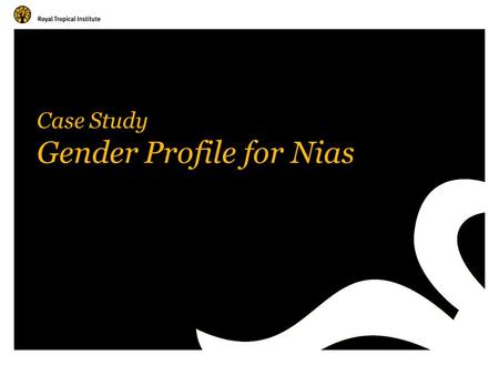 Case Study Gender Profile for Nias. Amsterdam, The Netherlands www.kit.nl Agricultural/tree production and livestock women and men undertake a range of.