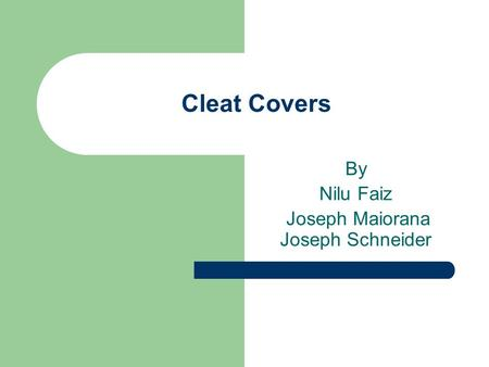 Cleat Covers By Nilu Faiz Joseph Maiorana Joseph Schneider.