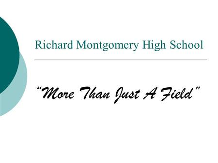"Richard Montgomery High School ""More Than Just A Field"""
