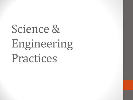 Science & Engineering Practices. Welcome! Things to do… Sign-in Find a table Silence your electronic devices.