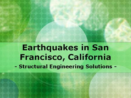 Earthquakes in San Francisco, California - Structural Engineering Solutions -