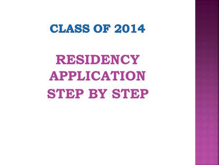 RESIDENCY APPLICATION STEP BY STEP.  Submit your Unique Characteristics Paragraphs. 2 paragraphs 125 words each  Deadline was July 1 st !