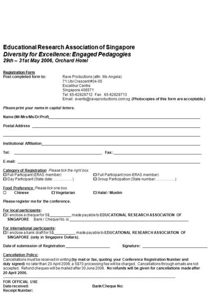 Registration Form Post completed form to:Rave Productions (attn. Ms Angela) 71 Ubi Crescent #04-05 Excalibur Centre Singapore 408571 Tel: 65-62828712 Fax: