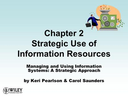 Chapter 2 Strategic Use of Information Resources