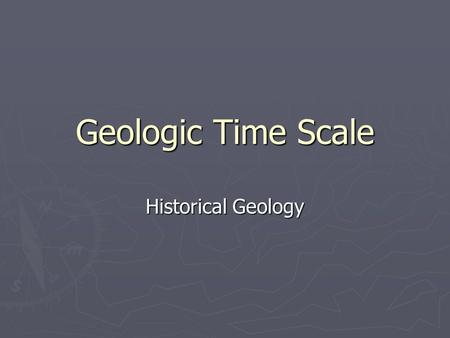 Geologic Time Scale Historical Geology.