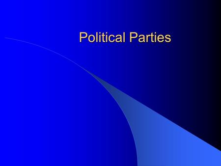 "Political Parties The Meaning of Party Political Party: – A ""team of men [and women] seeking to control the governing apparatus by gaining office in."