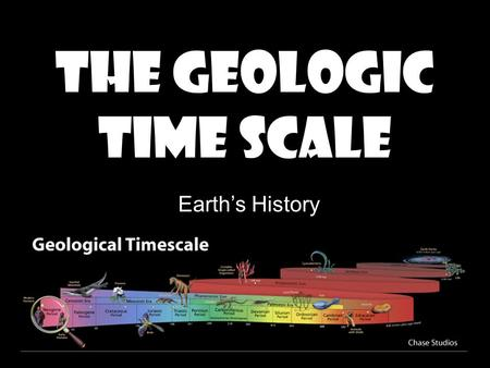The Geologic Time Scale