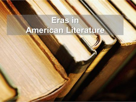 Eras in American Literature. Before We Start Fold your paper into 2 columns Topic: Eras in American Literature Label – left column: Q's, right column: