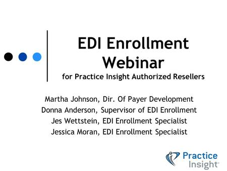 EDI Enrollment Webinar for Practice Insight Authorized Resellers