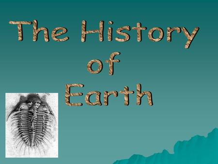 The History of Earth.