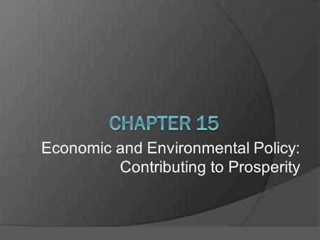 Economic and Environmental Policy: Contributing to Prosperity
