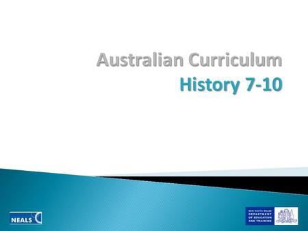 I March 2010: Draft of Australian History K 10 curriculum March - May 2010: National consultation on History K-10 draft curriculum Apr – June 2010: Drafts.