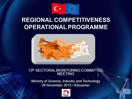 REGIONAL COMPETITIVENESS OPERATIONAL PROGRAMME 13 th SECTORAL MONITORING COMMITTEE MEETING Ministry of Science, Industry and Technology 28 November 2013.