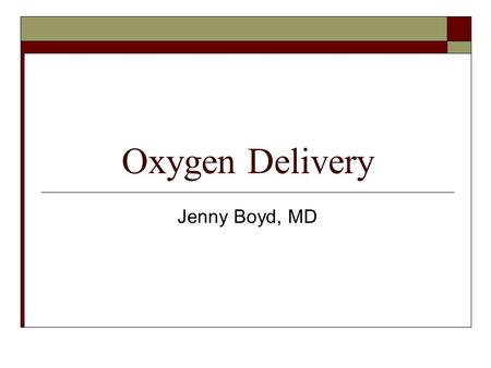 Oxygen Delivery Jenny Boyd, MD. Case #1  12 mo male with a history of truncus arteriosus type I s/p repair with placement of a RV-PA conduit as a newborn.