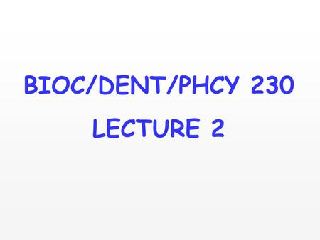 BIOC/DENT/PHCY 230 LECTURE 2. Lactate dehydrogenase pyruvate + NADHlactate + NAD + M and H subunits: 5 isozymes M subunit has a lower affinity for pyruvate.