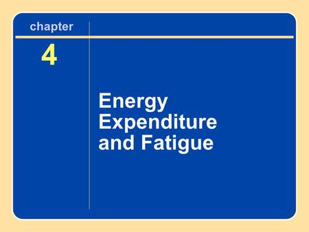 4 Energy Expenditure and Fatigue chapter. Learning Objectives Learn how exercise affects metabolism and how metabolism can be monitored to determine energy.