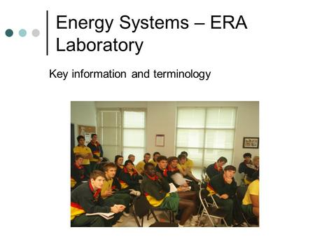 Energy Systems – ERA Laboratory Key information and terminology.