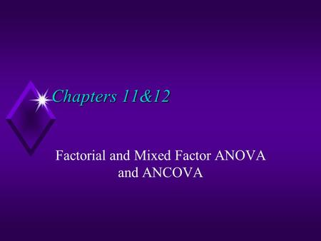 Factorial and Mixed Factor ANOVA and ANCOVA