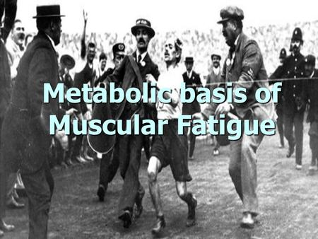Metabolic basis of Muscular Fatigue. Muscular fatigue Muscular fatigue Muscular fatigue Inability to maintain a given exercise intensity or force output.
