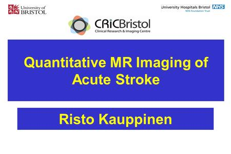 Quantitative MR Imaging of Acute Stroke