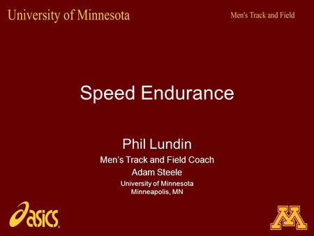 Speed Endurance Phil Lundin Men's Track and Field Coach Adam Steele