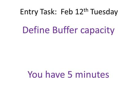 Entry Task: Feb 12th Tuesday