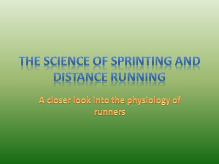 Sprinting is based on muscle strength Long distance running requires endurance Strength is the ability to do something that uses a lot of energy for a.