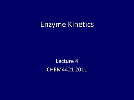 enzyme kinetics lecture Lecture 9 enzyme kinetics consider reaction s -- p [p] for the most efficient enzymes, catalytic efficiency is limited by the diffusion of substrate.