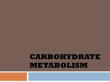 CARBOHYDRATE METABOLISM. METABOLISM? WHY?  A 59-year-old man with a history of diabetes and alcohol abuse is brought to the emergency room in a semiconscious.