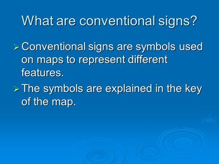 What are conventional signs?