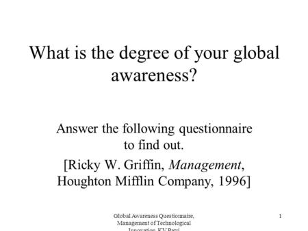 What is the degree of your global awareness?