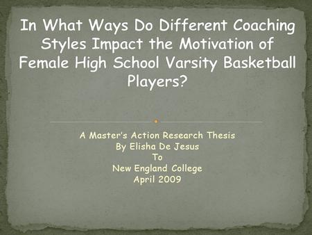 A Master's Action Research Thesis By Elisha De Jesus To New England College April 2009.