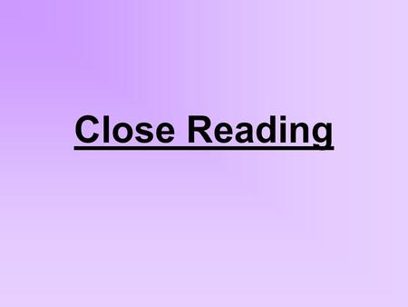 Close Reading. Final Question Use clear paragraphs or bullet points Make a minimum of three points (encourage as many as possible) Direct quotations are.