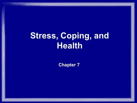 Chapter 7 Stress, Coping, and Health. Procrastination Scale (Lay, 1986) - For student populations Instructions: –People may use the following statements.